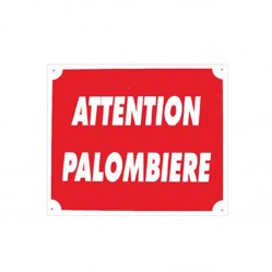 Pancarte attention palombière